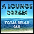 a-louge-dream-relax-24h